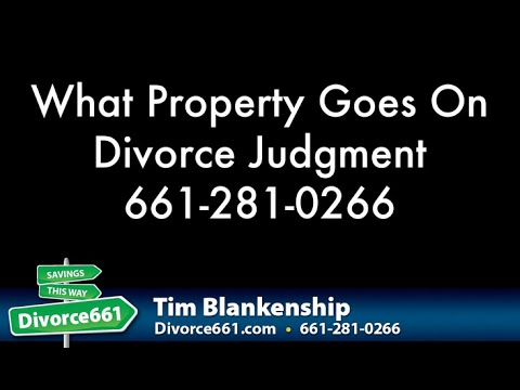 What Property Goes On Divorce Judgment - San Fernando Valley