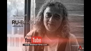 The Most Soulful RU-BA-RU Interview Of LUCKY ALI | EPISODE 11 | THE SHOW TIME