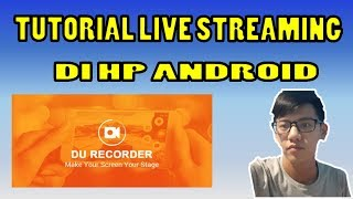 TIPS CARA LIVE STREAMING DI ANDROID ANTI LAG