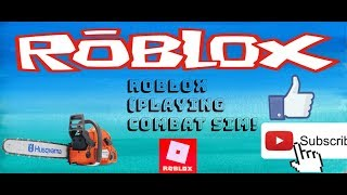 playing Roblox (Combat simulator with friend)!!!!!!!