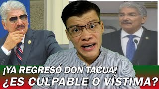 REGRESÓ DON TACUA Y SE DECLARA