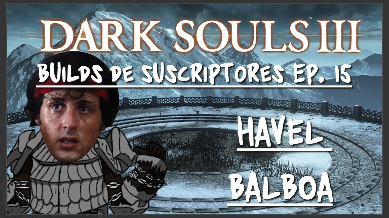 Dark Souls 3 PvP || Builds de Suscriptores #15 || Havel ... - photo#32