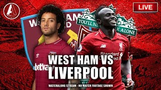 WEST HAM VS LIVERPOOL (LIVE) WATCHALONG | LFC Fan Reaction