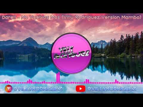 Darell – No Vuelvas Más (Villy Rodriguez Version Mambo)