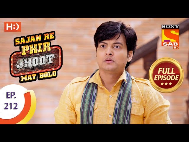 Sajan Re Phir Jhoot Mat Bolo - Ep 212 - Full Episode - 19th March, 2018