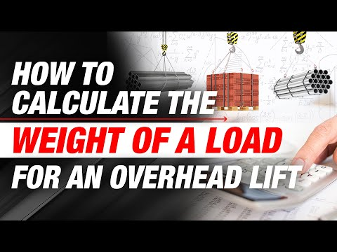 How to Calculate & Determine the Weight of a Load for Overhead Lifts