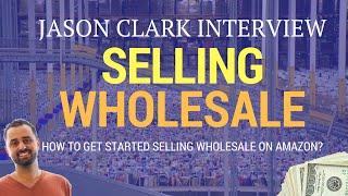 Amazon Wholesale | What Is Wholesale? | Defining Wholesale With Jason Clark
