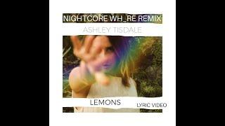 Baixar lemons [nightcore whore remix] → ashley tisdale