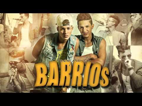 BARRIOS  NACI PA' TI