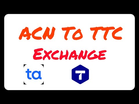 ACN To TTC Convert And Exchange Easy Way