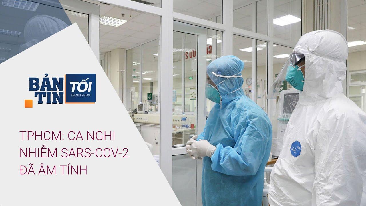 Bản tin tối 4/1/2021: Ca nghi nhiễm SARS-CoV-2 ở TPHCM đã âm tính | VTC1