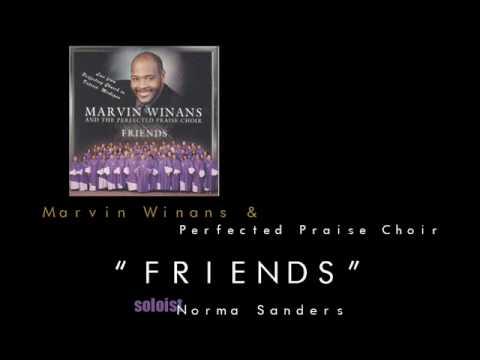 Marvin Winans & Perfected Praise Choir - Friends