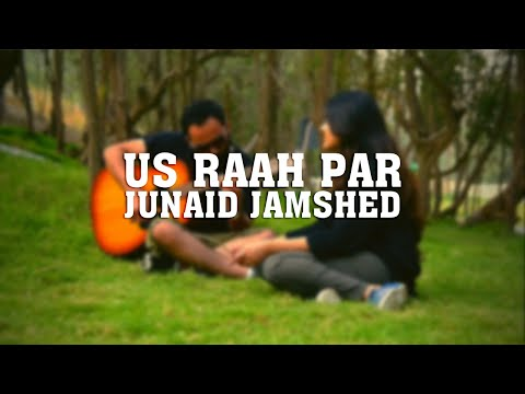 Us Rah Par - Junaid Jamshed (unplugged cover) by Umair Ghouri