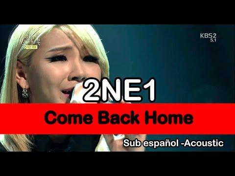 2NE1 - Come Back Home (Sub español) (Unplugged Ver.)
