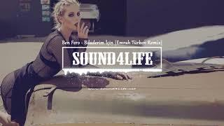 Ben Fero - Biladerim İçin (Emrah Turken Remix)