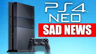 SAD NEWS for PS4 Neo?? (PS4.5 Neo News)