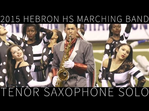 2015 Hebron HS Marching Band | Tenor Sax Solo in 4K