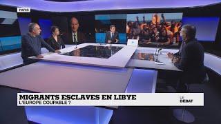 Migrants esclaves en Libye : l'Europe est-elle coupable ?