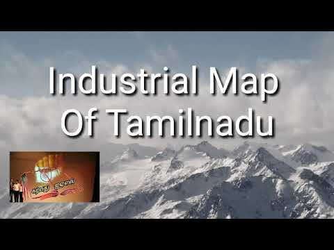 MAINS TOPIC: INDUSTRIAL MAP OF TN (PART-2)