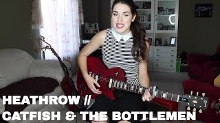 Heathrow // Catfish and the Bottlemen | Cover by Sarah Carmosino