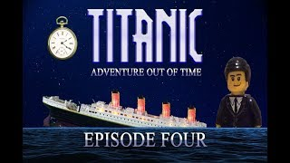 LEGO Titanic: Adventure Out of Time - Episode Four