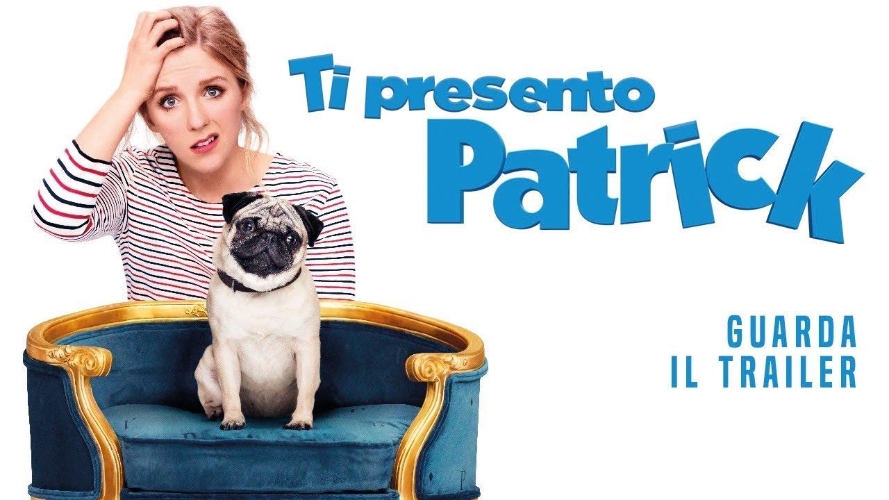 TI PRESENTO PATRICK Trailer Ufficiale - Dal 4 Luglio al cinema