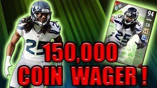 WE GOT 94 OVR SHERMAN! BIG DEFENSIVE GAME! (150K WAGER) - MADDEN NFL 17 ULTIMATE TEAM