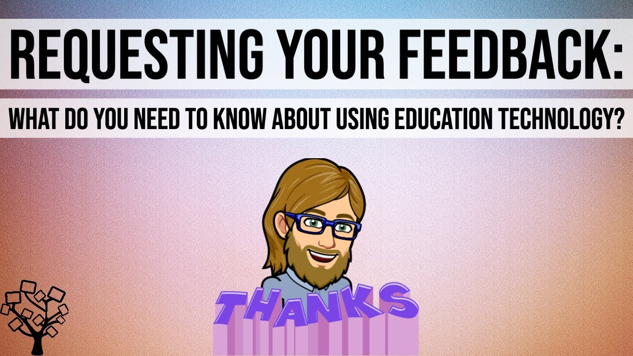 Requesting Your Feedback: What Do You Need to Know About Using Education Technology?