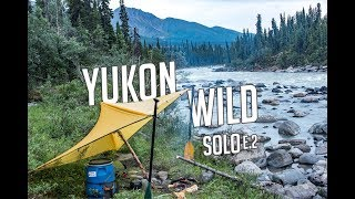 14 Days Solo Camṗing in the Yukon Wilderness - E. 2 - Bushwhack and Running Rapids