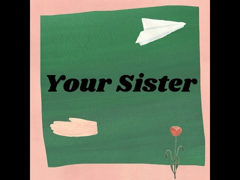 Foundlings - Your Sister (Official Audio)