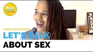 Special Needs Parents | Let's Talk About Sex