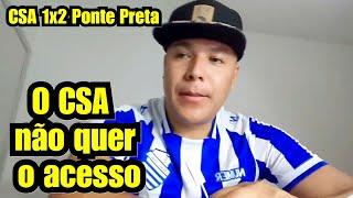 CSA 1x2 Ponte Preta |  Live Pós Jogo