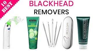 10 Best Blackhead Removers 2019 | Best Blackhead Mask, Strip, and Vacuum