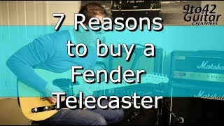 7 Reasons why you should Buy a Fender Telecaster