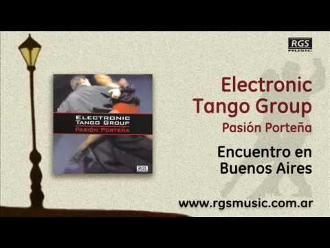 Electronic Tango Group 2 - Encuentro en Buenos Aires