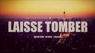 Maitre Gims - Laisse Tomber ft Dr Beriz