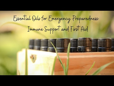 Essential Oils for Emergency Preparedness: Immune Support and First Aid by Becky Peyton (@manypathstowellness)