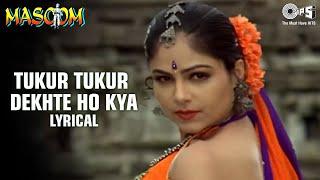 Tukur Tukur Dekhte Ho Kya - Lyrical | Inder Kumar, Ayesha Jhulka | Kumar Sanu, Poornima | Masoom