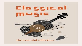 Classical Music - The Essential Collection
