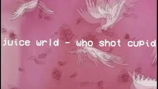 Juice Wrld who shot cupid slowed reverb.mp3