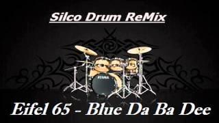 eiffel 65 blue da ba dee drum cover audio