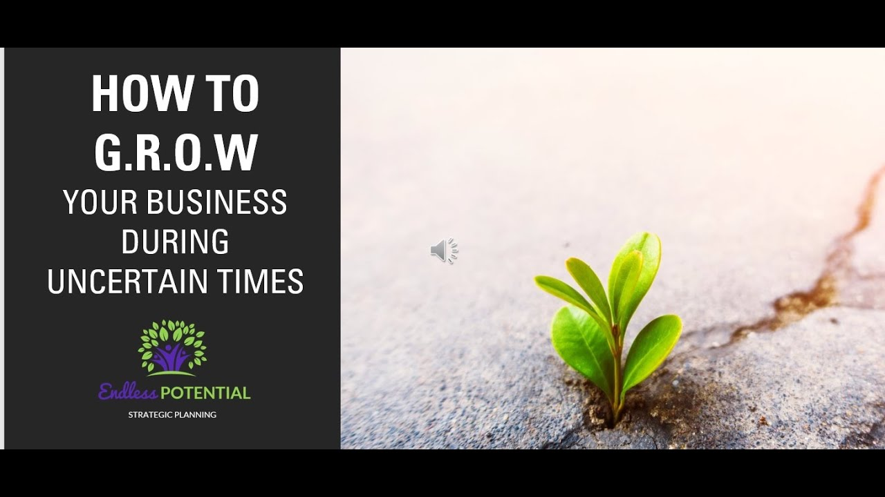 You can G.R.O.W your business in uncertain times