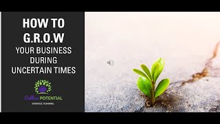 GROW Your Business in Uncertain Times