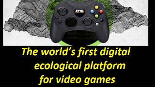 🔥ATTN - The world's first digital ecological platform for video games!🔥