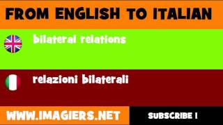 FROM ENGLISH TO ITALIAN = bilateral relations