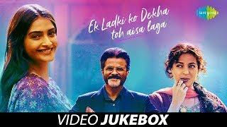 Ek Ladki Ko Dekha Toh Aisa Laga | Video Jukebox | Anil, Sonam, Rajkummar, Juhi | Rochak | Gurpreet