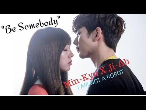 "[FMV] ""Be Somebody"" - Min Kyu X Ji Ah (I'm Not A Robot)"