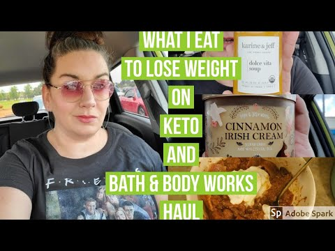 what-i-eat-to-lose-weight-on-keto-and-bath-&-body-works-haul