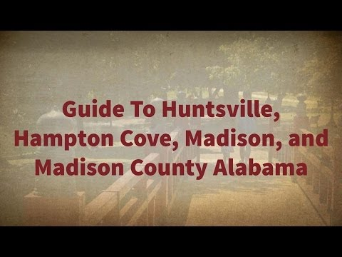 Guide To Huntsville, Hampton Cove, Madison, and Madison County Alabama
