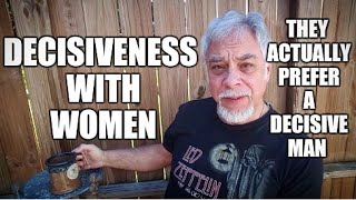 Decisiveness with Women Become it She ll love you for it